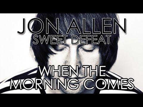 Tekst piosenki Jon Allen - When The Morning Comes po polsku