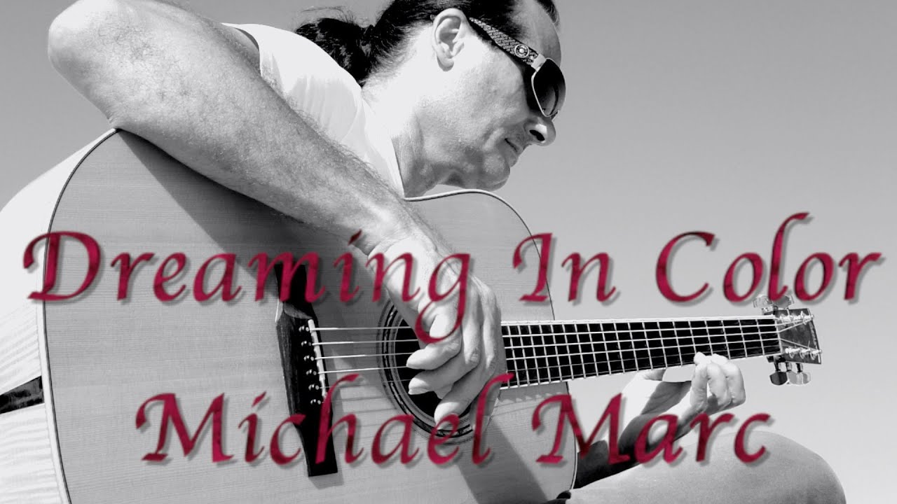 Dreaming In Color – Michael Marc – Acoustic Guitar