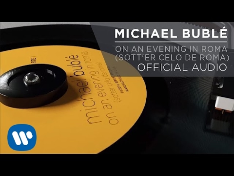 On an Evening in Roma (Sott'er Celo de Roma) (2016) (Song) by Michael Buble