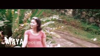 SAMPAI HATI - MAYA ( Cover Video Klip )