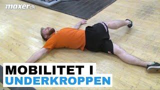 Mobilitet i underkroppen med 7 øvelser