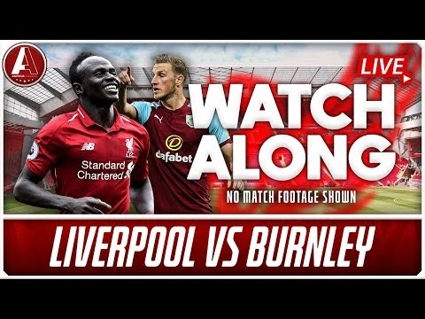 LIVERPOOL VS BURNLEY LIVE WATCHALONG