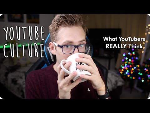 YouTube Culture & What Creators REALLY Think