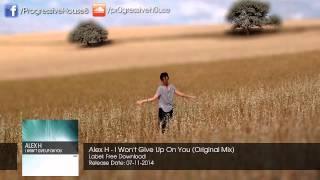 Video Alex H - I Won't Give Up On You (Original Mix) [Free Download] MP3, 3GP, MP4, WEBM, AVI, FLV Juli 2018