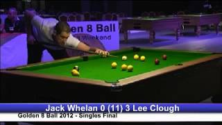 Golden 8 Ball 2012 - Jack Whelan V Lee Clough - Singles Final