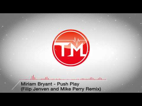 Miriam Bryant - Push Play (Filip Jenven & Mike Perry Remix)