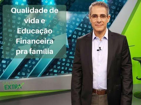 Qualidade de vida e educação financeira para a familia