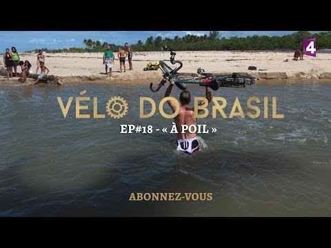 Vélo do Brasil, EP#18 - À poil !