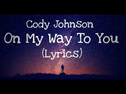 Video On My Way To You - Cody Johnson (Lyrics) download in MP3, 3GP, MP4, WEBM, AVI, FLV January 2017
