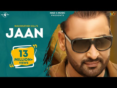 New Punjabi Songs 2016 || JAAN || NACHHATAR GILL || Punjabi Sad Songs 2016