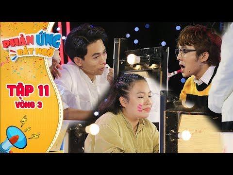 Phản ứng bất ngờ|Tập 11 Vòng 3:Hồng Thanh, Lê Trang, Him Phạm đọ độ chịu chơi với Makeup không gương - Thời lượng: 17 phút.