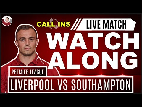 LIVERPOOL VS SOUTHAMPTON LIVE STREAM WATCHALONG