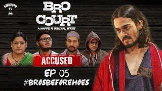 Video BRO COURT | EPISODE #5 | #BROSBEFOREHOES | BHUVAN BAM (BB Ki Vines) MP3, 3GP, MP4, WEBM, AVI, FLV Januari 2019