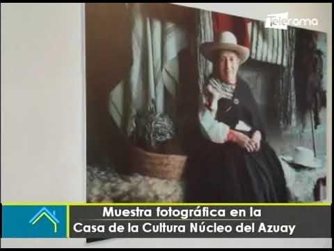 Muestra fotográfica en la casa de la Cultura Núcleo del Azuay