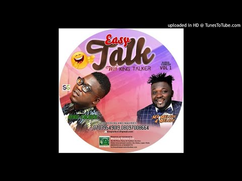 Easy Talk With Kingtalker Ft Mr Melody;.audio Comedy Vol 1;