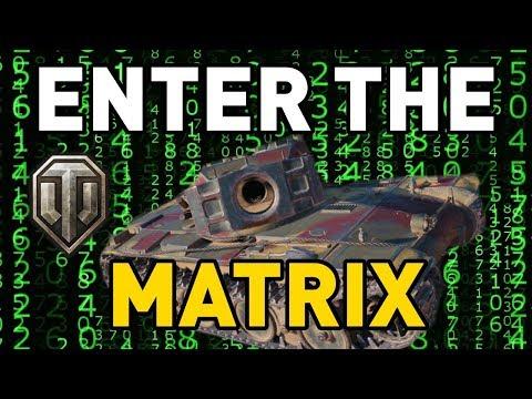World of Tanks || ENTER THE MATRIX