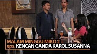 Video Malam Minggu Miko 2 - Kencan Ganda Karol Susanna MP3, 3GP, MP4, WEBM, AVI, FLV Juni 2019