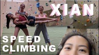 XIAN SPEED CLIMBING by Bouldering DabRats