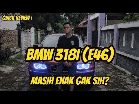 QUICK REVIEW - BMW 318i / E46 TAHUN 2000