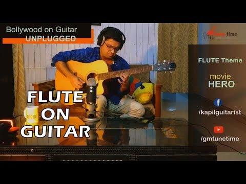 Hero Movie Flute on Guitar by Kapil Srivastava | Bollywood Riffs, Unplugged Songs