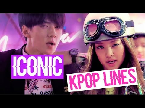 THE MOST ICONIC KPOP LINES (BTS, EXO, BLACKPINK, BIGBANG, SNSD, TWICE AND MORE...)