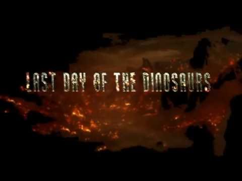 The Last Day of the Dinosaurs (New Intro)