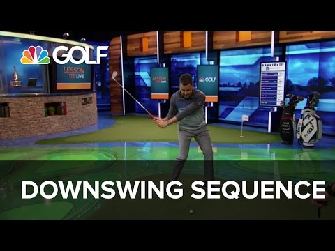 Downswing Sequence – Lesson Tee Live | Golf Channel
