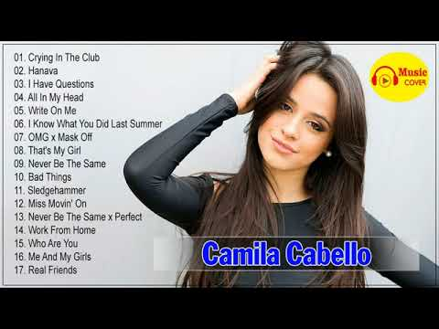 Camila Cabello Greatest Hits Full Album Cover 2018 - Best Songs Of Camila Cabello