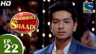 Mooh Boli Shaadi - मुह बोली शादी - Episode 22 - 26th March 2015
