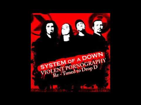 System of a down - Violent Prnography [Re - Tuned to Drop D]