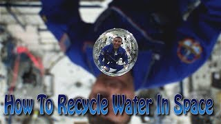 How To Recycle Water in Space by Johnson Space Center