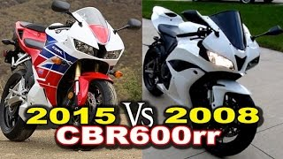 1. 2015 vs 2008 Honda CBR600rr Review