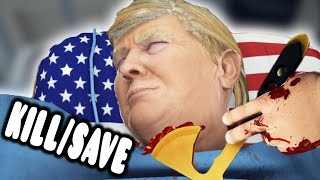 KILL/SAVE DONALD TRUMP SIMULATOR!