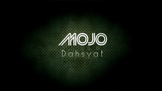 ''Dahsyat'' - MOJO (LIRIK) Video