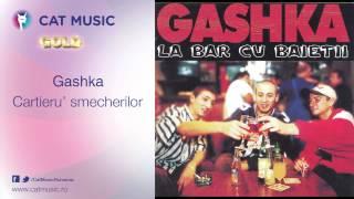 Gashka - Cartieru' smecherilor