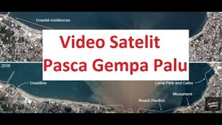 Video Video Satelit Palu Sebelum Dan Pasca Gempa MP3, 3GP, MP4, WEBM, AVI, FLV Oktober 2018