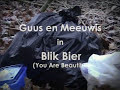 Guus en Meeuwis - Blik Bier (You Are Beautiful)