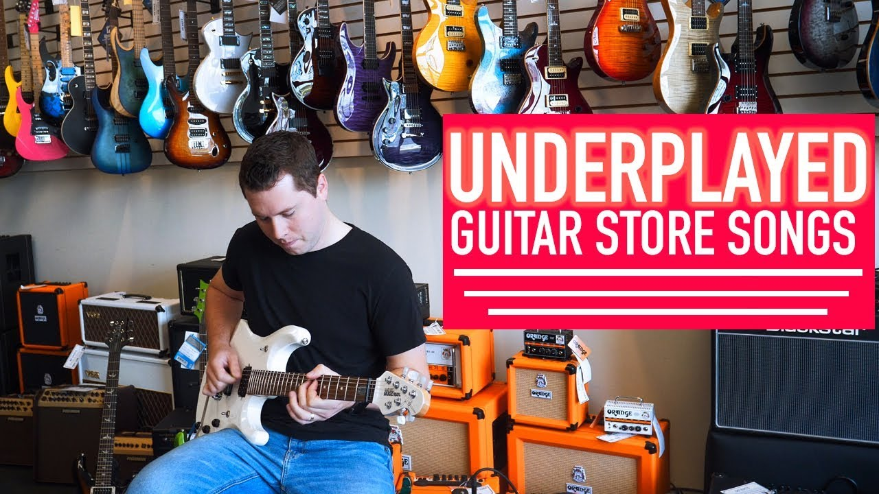 Underplayed Guitar Store Songs