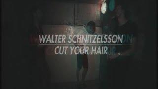 Video Walter Schnitzelsson - CUT YOUR HAIR