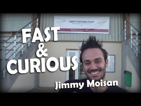 Fast & Curious #2 - Jimmy Moisan