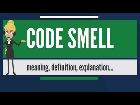 What Is CODE SMELL? What Does CODE SMELL Mean? CODE SMELL Meaning, Definition & Explanation