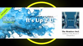 DJ Aristocrat & Gosha - It's Up 2 U (EP)