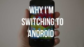 Video Why I'm Switching to Android MP3, 3GP, MP4, WEBM, AVI, FLV Juli 2018