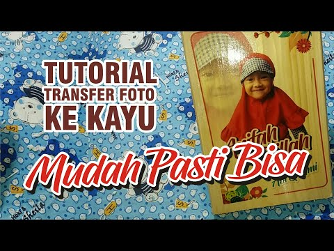 Tutorial transfer foto ke kayu || how to transfer a photo to wood