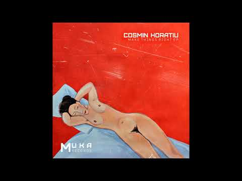 Cosmin Horatiu - Make Things Right (Original Mix)
