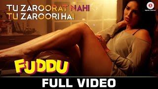 Video Tu Zaroorat Nahi Tu Zaroori Hai| Fuddu | Sunny Leone | Sharman Joshi | Shreya Ghoshal MP3, 3GP, MP4, WEBM, AVI, FLV Oktober 2018