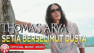 Download Lagu Thomas Arya - Setia Berselimut Dusta [Official Music Video HD] Mp3