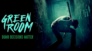 GREEN ROOM: Why Dumb Decisions Matter | Horror Explored