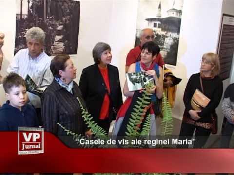 """""""Casele de vis ale reginei Maria"""""""