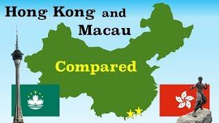 Hong Kong and Macau Compared